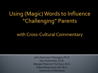 """Using (Magic) Words to Influence """"Challenging"""" Parents with Cross-Cultural Commentary"""