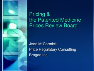 Pricing & the Patented Medicine  Prices Review Board