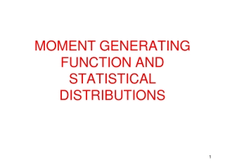 MOMENT GENERATING FUNCTION AND STATISTICAL DISTRIBUTIONS