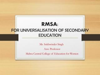 RMSA: FOR UNIVERSALISATION OF SECONDARY EDUCATION