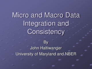 Micro and Macro Data Integration and Consistency
