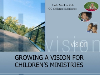 GROWING A VISION FOR     CHILDREN'S MINISTRIES