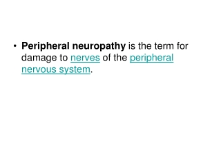Peripheral neuropathy  is the term for damage to  nerves  of the  peripheral nervous system .