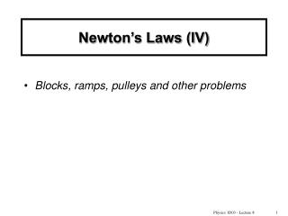 Newton's Laws (IV)