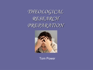 THEOLOGICAL RESEARCH PREPARATION