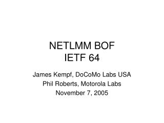 NETLMM BOF IETF 64