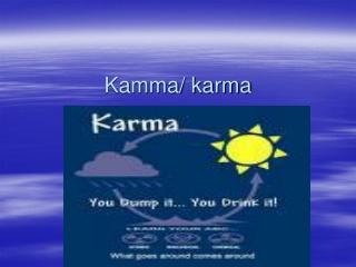 Kamma/ karma