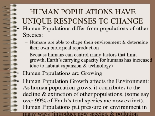 HUMAN POPULATIONS HAVE UNIQUE RESPONSES TO CHANGE