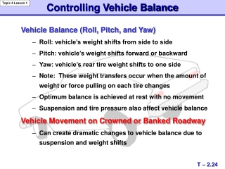Vehicle Balance (Roll, Pitch, and Yaw) Roll: vehicle's weight shifts from side to side