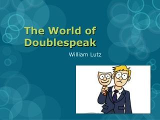 The World of Doublespeak