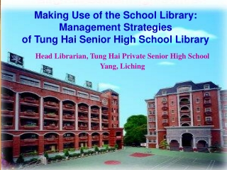 Making Use of the School Library: Management Strategies  of Tung Hai Senior High School Library