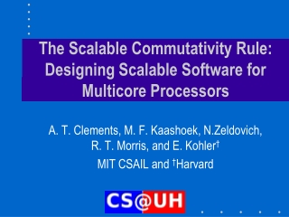 The Scalable Commutativity Rule: Designing Scalable Software for Multicore Processors