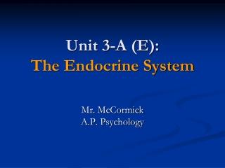 Unit 3-A (E): The Endocrine System