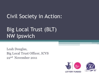 Civil Society in Action: Big Local Trust (BLT) NW Ipswich
