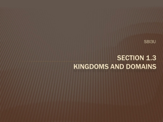Section 1.3  KINGDOMS AND DOMAINS