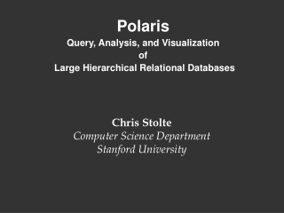 Polaris Query, Analysis, and Visualization  of  Large Hierarchical Relational Databases