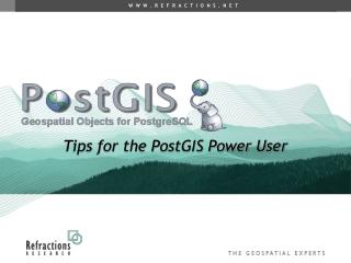 Tips for the PostGIS Power User
