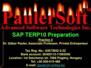 SAP TERP10 Preparation Practice 3 Dr. Gábor Pauler, Associate Professor, Private Entrepeneur
