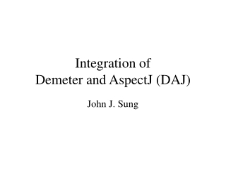 Integration of  Demeter and AspectJ (DAJ)