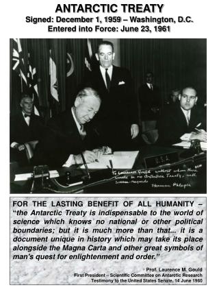 ANTARCTIC TREATY Signed: December 1, 1959 – Washington, D.C. Entered into Force: June 23, 1961