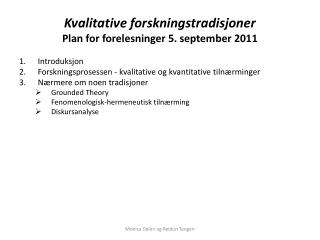 Kvalitative forskningstradisjoner Plan for forelesninger 5. september 2011