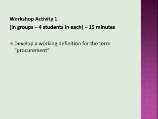 Workshop Activity 1  (in groups – 4 students in each) – 15 minutes