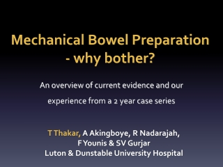 Mechanical Bowel Preparation - why bother?