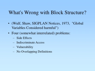 What's Wrong with Block Structure?