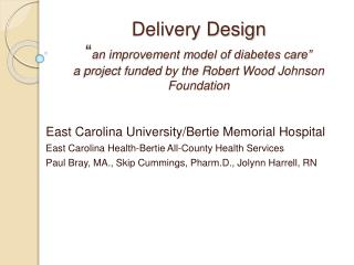 "Delivery Design "" an improvement model of diabetes care"" a project funded by the Robert Wood Johnson Foundation"