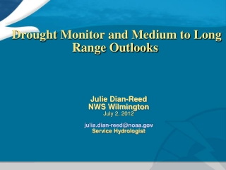 Drought  Monitor and Medium to Long Range Outlooks