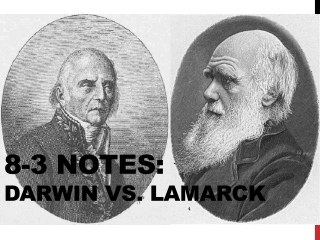 8-3 Notes:  Darwin vs. Lamarck