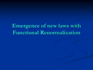 Emergence of new laws with Functional Renormalization