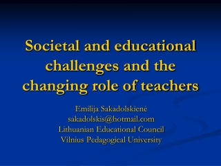 Societal and educational challenges and the changing role of teachers
