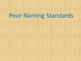 Poor Naming Standards