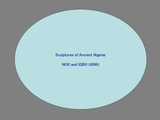 Sculptures of Ancient Nigeria: NOK and IGBO UKWU