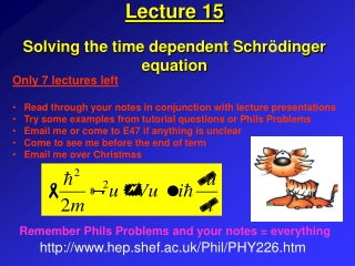 Lecture 15 Solving the time dependent Schr ö dinger equation