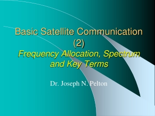 Basic Satellite Communication (2) Frequency Allocation, Spectrum and Key Terms