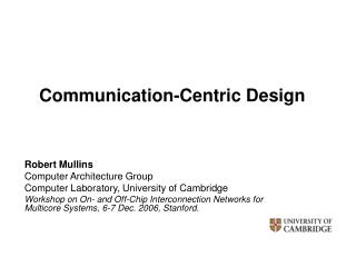 Communication-Centric Design