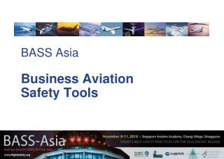 BASS Asia Business Aviation  Safety Tools