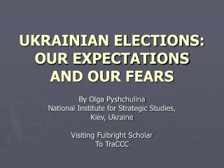 UKRAINIAN ELECTIONS: OUR EXPECTATIONS AND OUR FEARS