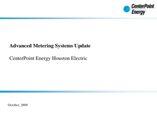 Advanced Metering Systems Update CenterPoint Energy Houston Electric
