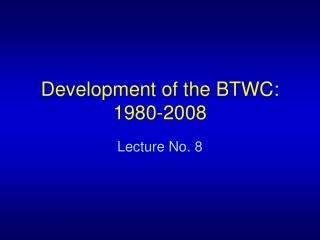 Development of the BTWC: 1980-2008