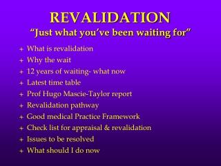 "REVALIDATION ""Just what you've been waiting for"""