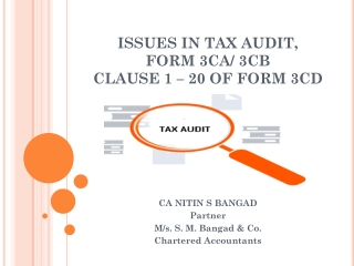 ISSUES IN TAX AUDIT, FORM 3CA/ 3CB CLAUSE 1 – 20 OF FORM 3CD