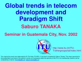 Global trends in telecom development and  Paradigm Shift Saburo TANAKA