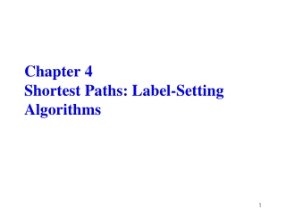 Chapter 4 Shortest Paths: Label-Setting Algorithms