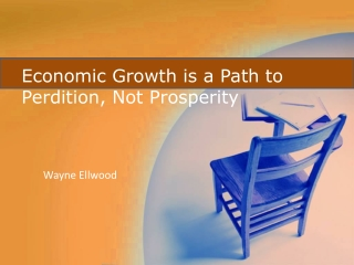 Economic Growth is a Path to Perdition, Not Prosperity