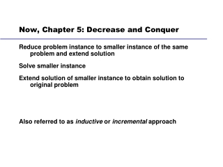 Now, Chapter 5: Decrease and Conquer