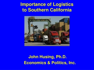 Importance of Logistics  to Southern California