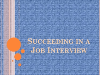 Succeeding in a Job Interview